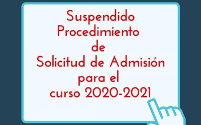 SUSPENSIÓN PROCESO DE ADMISIÓN CURSO 2020-2021