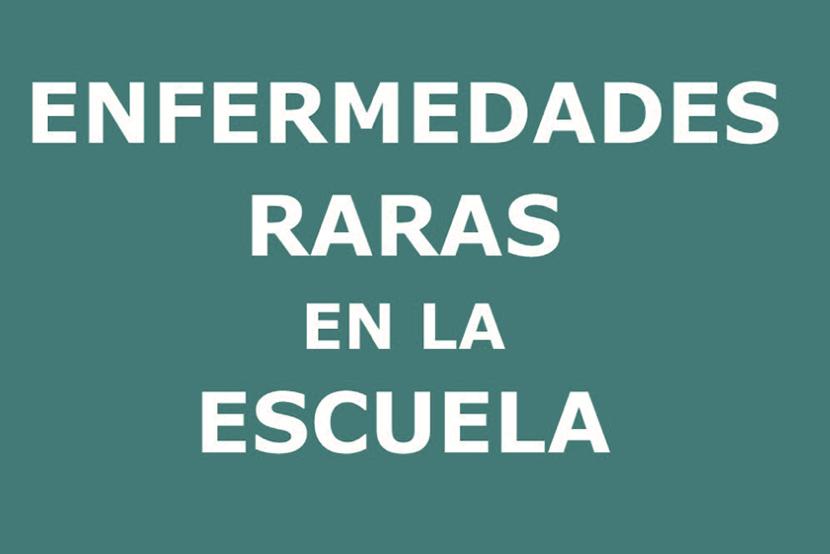 ENFERMEDADES RARAS EN LA ESCUELA