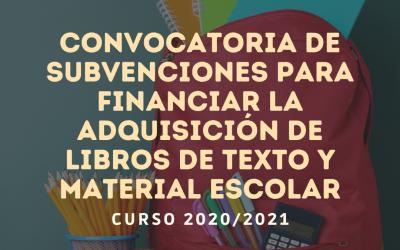 CONVOCATORIA DE SUBVENCIONES PARA FINANCIAR LA ADQUISICIÓN DE LIBROS DE TEXTO Y MATERIAL ESCOLAR, CURSO 2020/2021