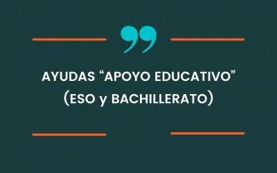 AYUDAS «APOYO EDUCATIVO» (ESO y BACHILLERATO)