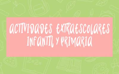 ACTIVIDADES EXTRAESCOLARES E. INFANTIL Y E. PRIMARIA